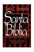 Santa Biblia The Bible Through Hispanic Eyes 1996 9780687014521 Front Cover