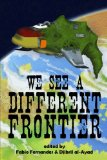 We See a Different Frontier A Postcolonial Speculative Fiction Anthology cover art