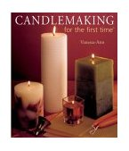 Candlemaking for the First Time 2004 9781402713521 Front Cover