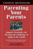 Parenting Your Parents Support Strategies for Meeting the Challenge of Aging in the Family 2nd 2005 Revised 9781550025521 Front Cover