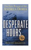 Desperate Hours The Epic Rescue of the Andrea Doria 2003 9780471423522 Front Cover