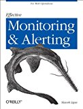 Effective Monitoring and Alerting For Web Operations 2012 9781449333522 Front Cover