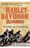 Harley-Davidson Memories The Golden Age of Motorcycling 2nd 2010 9781630263522 Front Cover