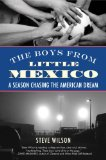 Boys from Little Mexico A Season Chasing the American Dream 2011 9780807001523 Front Cover