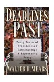 Deadlines Past Forty Years of Presidential Campaigning: a Reporter's Story 2003 9780740738524 Front Cover