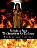 Forbidden Fruit The Sisterhood of Darkness Novel Series 2011 9781467919524 Front Cover