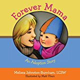 Forever Mama An Adoption Story 2013 9781481005524 Front Cover