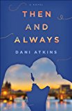 Then and Always A Novel 2014 9780804178525 Front Cover