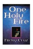One Holy Fire Let the Spirit Ignite Your Soul 2003 9781578566525 Front Cover
