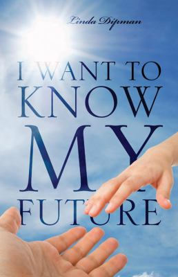 I Want to Know My Future 2011 9781432773526 Front Cover