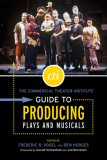 Commercial Theater Institute Guide to Producing Plays and Musicals 1st 2007 9781557836526 Front Cover
