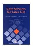 Care Services for Later Life Transformations and Critiques 2001 9781853028526 Front Cover