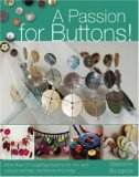 Passion for Buttons! More Than 50 Inspiring Projects for Chic and Unique Earrings, Necklaces and Rings 2007 9780715326527 Front Cover