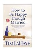 How to Be Happy Though Married 2002 9780842343527 Front Cover