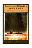 Canoeing and Kayaking Ohio's Streams An Access Guide for Paddlers and Anglers 1994 9780881502527 Front Cover