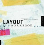 Layout Workbook A Real-World Guide to Building Pages in Graphic Design 1st 2007 9781592533527 Front Cover