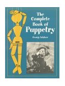 Complete Book of Puppetry 1st 2000 9780486409528 Front Cover