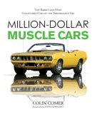 Million-Dollar Muscle Cars The Rarest and Most Collectible Cars of the Performance Era 2007 9780760329528 Front Cover