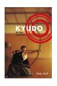 Kyudo The Way of the Bow 2002 9781570628528 Front Cover