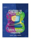 Century 21 Computer Applications and Keyboarding 7th 2001 Revised 9780538691529 Front Cover