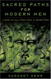 Sacred Paths for Modern Men A Wake up Call from Your 12 Archetypes 2007 9780738712529 Front Cover