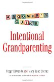 Intentional Grandparenting A Boomer's Guide 2005 9780771030529 Front Cover