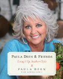 Paula Deen and Friends Living It up, Southern Style 2013 9781476754529 Front Cover