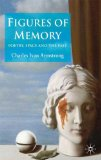 Figures of Memory Poetry, Space, and the Past 2009 9780230223530 Front Cover