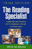 Reading Specialist, Third Edition Leadership for the Classroom, School, and Community 3rd 2015 Revised 9781462521531 Front Cover