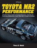 Toyota MR2 Performance HP1553 A Practical Owner's Guide for Everyday Maintenance, Upgrades and Performance Modifications. Covers 1985-2005, All Makes and Models 2009 9781557885531 Front Cover