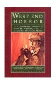 West End Horror From the Memoris of John H. Watson 1st 1994 Reprint 9780393311532 Front Cover