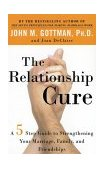 Relationship Cure A 5 Step Guide to Strengthening Your Marriage, Family, and Friendships 2002 9780609809532 Front Cover