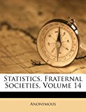 Statistics, Fraternal Societies 2012 9781286177532 Front Cover