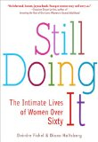 Still Doing It The Intimate Lives of Women over Sixty 2009 9781583333532 Front Cover