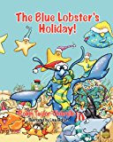 Blue Lobster's Holiday! 2012 9781614930532 Front Cover