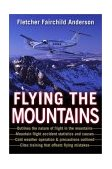 Flying the Mountains A Training Manual for Flying Single-Engine Aircraft 1st 2003 9780071410533 Front Cover