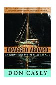 Dragged Aboard A Cruising Guide for the Reluctant Mate 1998 9780393046533 Front Cover