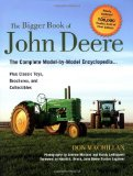 Bigger Book of John Deere Tractors The Complete Model-By-Model Encyclopedia ... Plus Classic Toys, Brochures, and Collectibles 2nd 2010 Revised 9780760336533 Front Cover