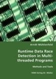 Runtime Data Race Detection in Multi-Threaded Programs 2008 9783836465533 Front Cover