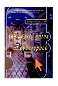 Pearly Gates of Cyberspace A History of Space from Dante to the Internet 1st 2000 9780393320534 Front Cover