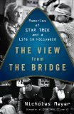 View from the Bridge Memories of Star Trek and a Life in Hollywood 2010 9780452296534 Front Cover