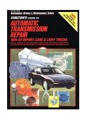 Chilton's Guide to Automatic Transmission Repair, 1984-1989 Import Cars and Trucks 1990 9780801980534 Front Cover