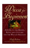 Wiccan Magick for Beginners A Guide to the Spells, Rites and Customs 2001 9780806521534 Front Cover