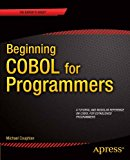Beginning Cobol for Programmers: 2014 9781430262534 Front Cover