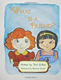 What Is a Friend? 2013 9781482333534 Front Cover