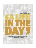Life in the Day Four Decades of Remarkable Personalities from the Sunday Times Magazine 2004 9780007172535 Front Cover