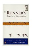 Runner's Literary Companion Great Stories and Poems about Running 1st 1996 9780140253535 Front Cover