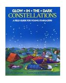 Glow-in-the-Dark Constellations A Field Guide for Young Stargazers 1999 9780448412535 Front Cover