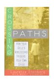 Crossing Paths How Your Child's Adolescence Triggers Your Own Crisis 1st 2000 9780743205535 Front Cover