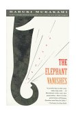 Elephant Vanishes Stories 1st 1994 9780679750536 Front Cover